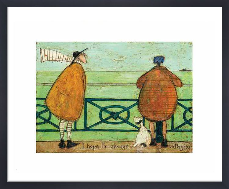 I Hope Im Always With You By Sam Toft