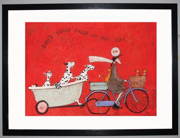 Dont Dilly Dally On The Way By Sam Toft